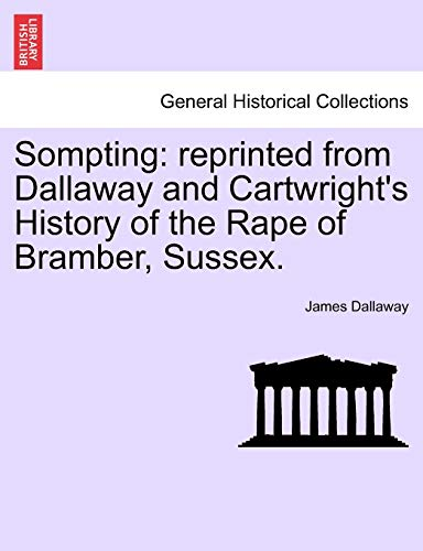 Sompting: reprinted from Dallaway and Cartwright's History: Dallaway, James