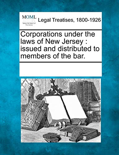 9781241012113: Corporations under the laws of New Jersey: issued and distributed to members of the bar.