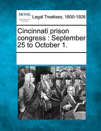 9781241012861: Cincinnati prison congress: September 25 to October 1.