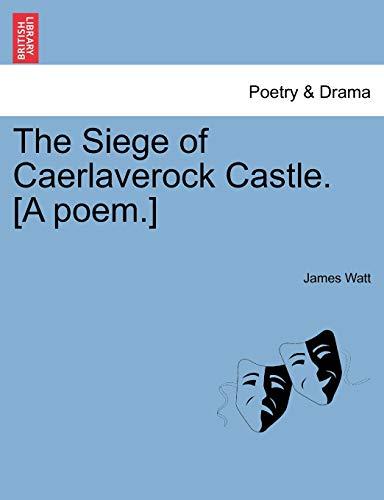 9781241013097: The Siege of Caerlaverock Castle. [A poem.]