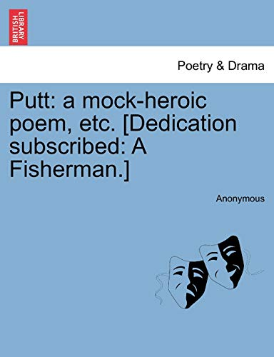 9781241015077: Putt: a mock-heroic poem, etc. [Dedication subscribed: A Fisherman.]