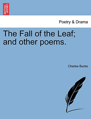 9781241025243: The Fall of the Leaf; and other poems.