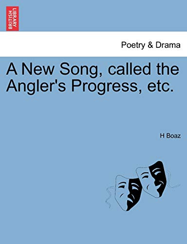 9781241029333: A New Song, called the Angler's Progress, etc.