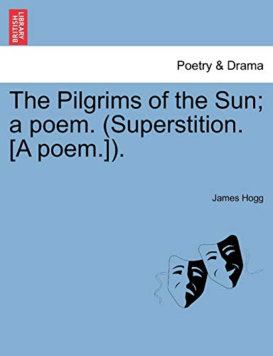 9781241035396: The Pilgrims of the Sun; a poem. (Superstition. [A poem.]).