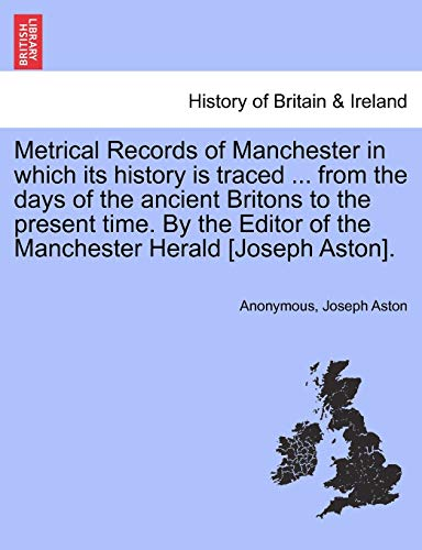 Metrical Records of Manchester in which its: Anonymous; Aston, Joseph