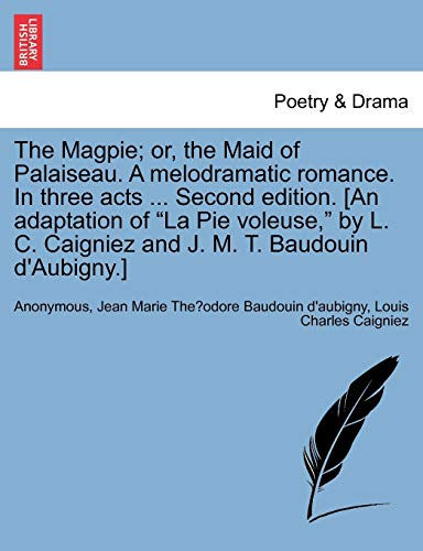 The Magpie; Or, the Maid of Palaiseau.: Anonymous, Jean Marie