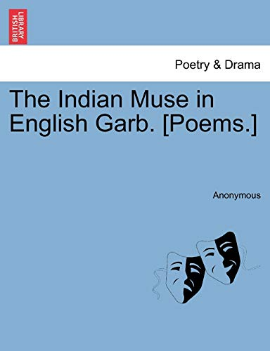 9781241038717: The Indian Muse in English Garb. [Poems.]