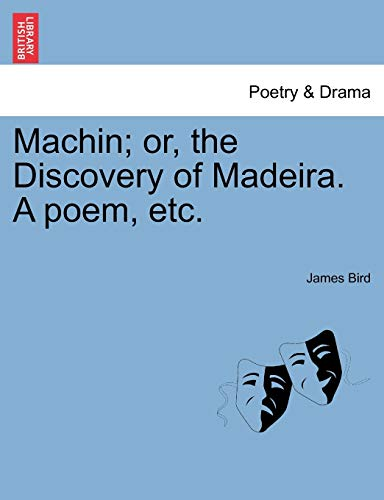 9781241040369: Machin; or, the Discovery of Madeira. A poem, etc.