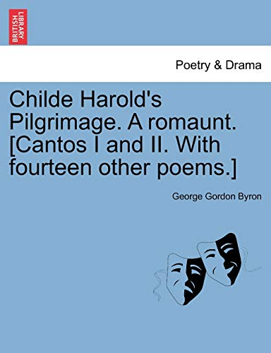 Childe Harold's Pilgrimage. A romaunt. [Cantos I and II. With fourteen other poems.] Eight ...