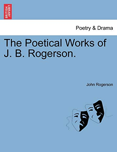 The Poetical Works of J. B. Rogerson. (1241042144) by John Rogerson