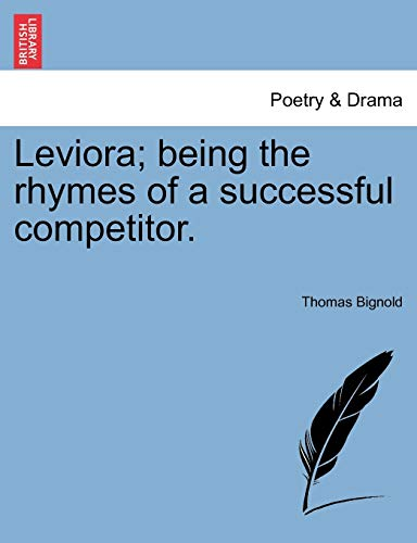 Leviora; being the rhymes of a successful: Thomas Bignold