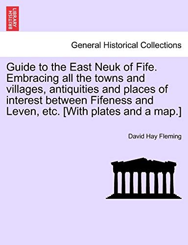 Guide to the East Neuk of Fife.: David Hay Fleming