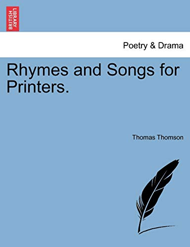 9781241057756: Rhymes and Songs for Printers.