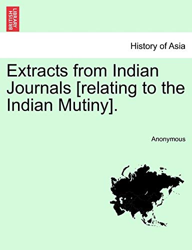 9781241059866: Extracts from Indian Journals [relating to the Indian Mutiny].