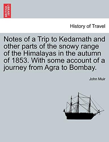 Notes of a Trip to Kedarnath and: John Muir