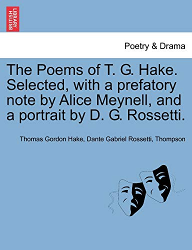 The Poems of T G Hake Selected,: Alice Meynell, and