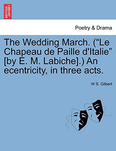 """The Wedding March. (""""Le Chapeau de Paille d'Italie"""" [by E. M. Labiche].) An ..."""