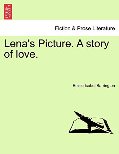 9781241072810: Lena's Picture. A story of love. VOL.I
