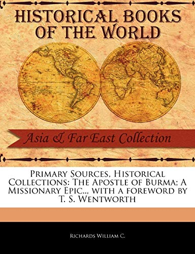 The Apostle of Burma A Missionary Epic.: Richards William C.
