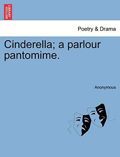 9781241074371: Cinderella; a parlour pantomime.