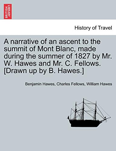 A Narrative of an Ascent to the: Benjamin Hawes, Charles