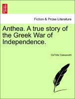 9781241076139: Anthea. A true story of the Greek War of Independence.