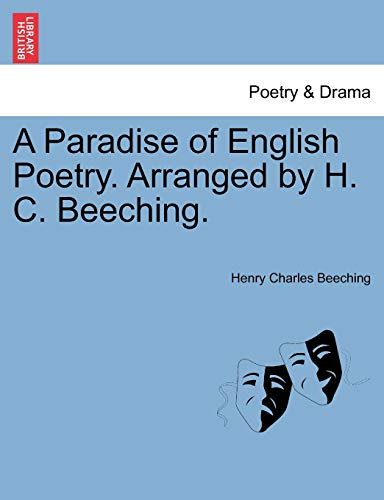 A Paradise of English Poetry. Arranged by H. C. Beeching. (Paperback) - Henry Charles Beeching