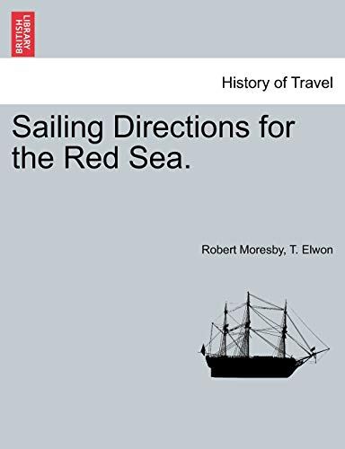 9781241084219: Sailing Directions for the Red Sea.
