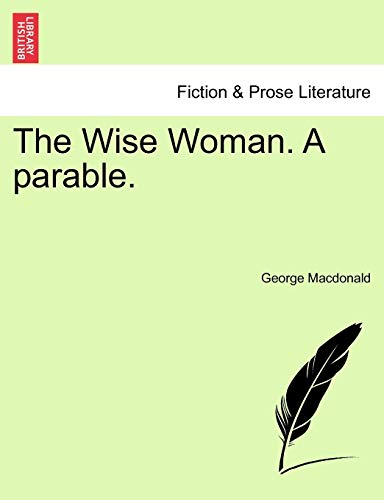 9781241085322: The Wise Woman. A parable.