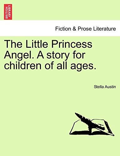 9781241085766: The Little Princess Angel. A story for children of all ages.