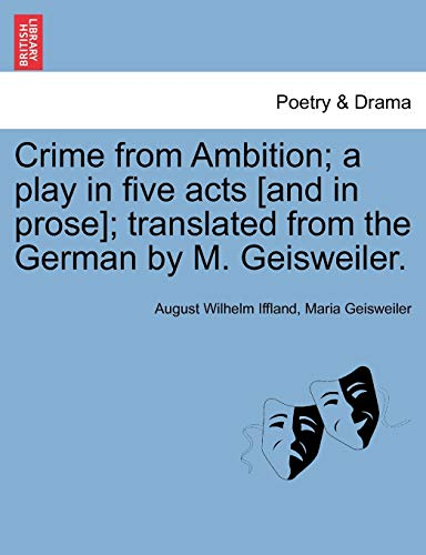 Crime from Ambition; a play in five: August Wilhelm Iffland,
