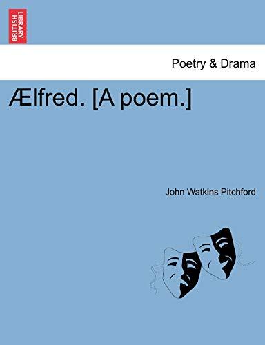 9781241088552: Ælfred. [A poem.]