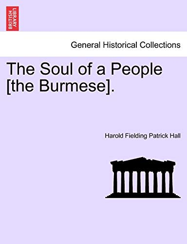 The Soul of a People [the Burmese]. - Hall, Harold Fielding Patrick