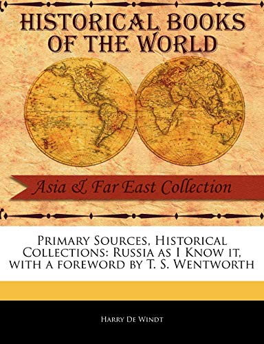 9781241095970: Primary Sources, Historical Collections: Russia as I Know it, with a foreword by T. S. Wentworth