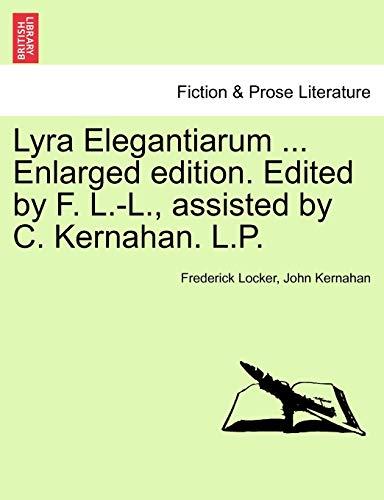Lyra Elegantiarum . Enlarged edition. Edited by: Frederick Locker, John