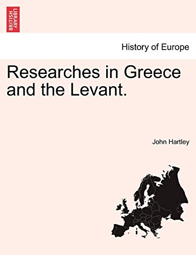 9781241101633: Researches in Greece and the Levant.