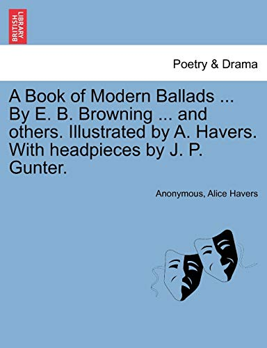 A Book of Modern Ballads . by: Anonymous, Alice Havers