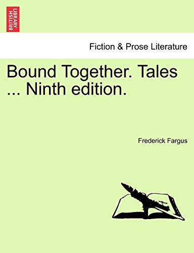 9781241107055: Bound Together. Tales ... Ninth edition.