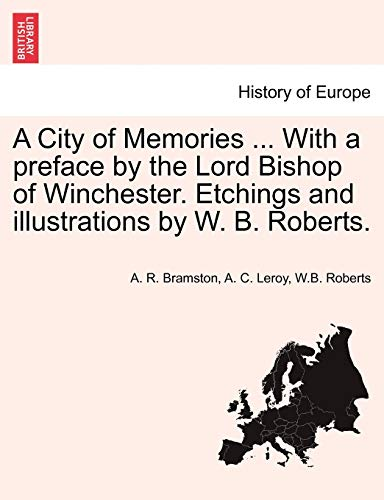 A City of Memories . With a preface: the Lord Bishop of Winchester. Etchings and illustrationsW. B....