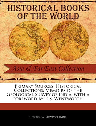 Memoirs of the Geological Survey of India: Geological Survey Of India