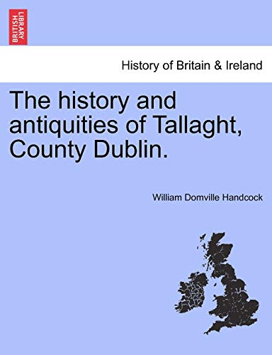 The history and antiquities of Tallaght, County