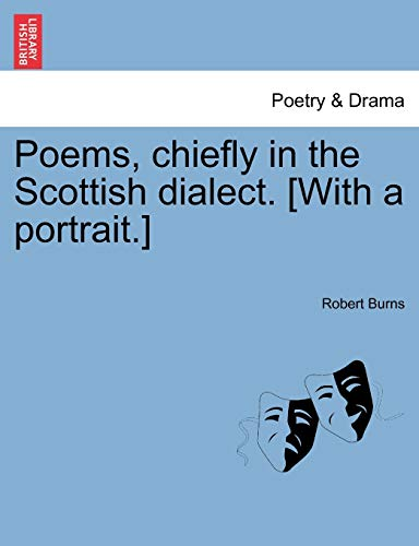 Poems, chiefly in the Scottish dialect. [With a portrait.] (9781241118655) by Robert Burns