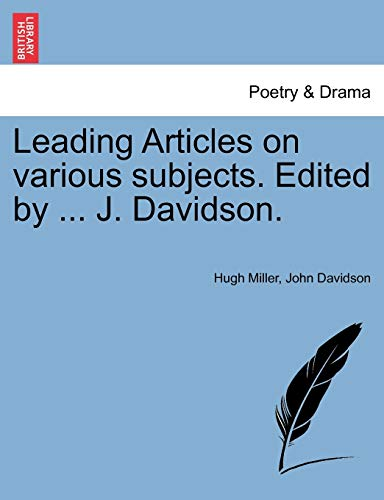 9781241122539: Leading Articles on various subjects. Edited by ... J. Davidson.