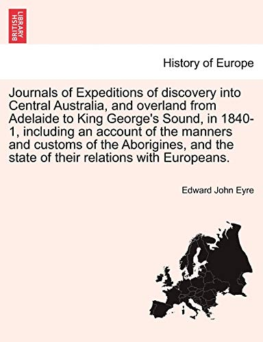 Journals of Expeditions of discovery into Central: Eyre, Edward John