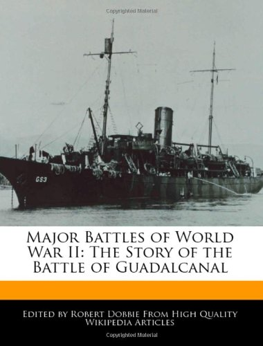 9781241124823: Major Battles of World War II: The Story of the Battle of Guadalcanal