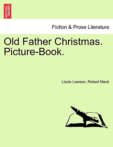 Old Father Christmas. Picture-Book. (Paperback): Lizzie Lawson, Robert