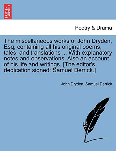 The miscellaneous works of John Dryden, Esq;: John Dryden, Samuel