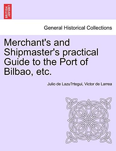 Merchant s and Shipmaster s Practical Guide: Julio De Lazu