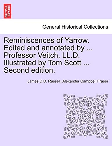 Reminiscences of Yarrow. Edited and Annotated by: James D D