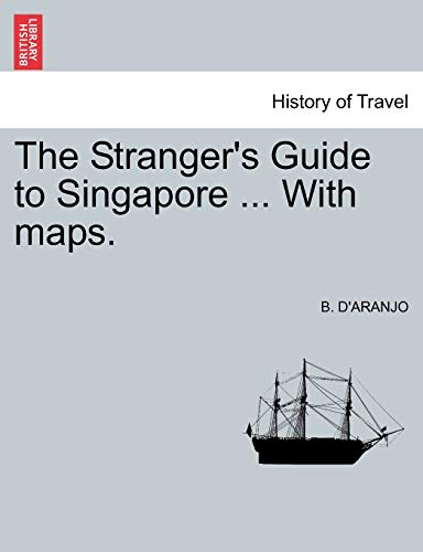 The Stranger's Guide to Singapore . With maps.: B. D'ARANJO